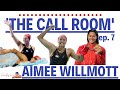 The Call Room with Aimee Willmott